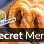 Auntie Anne's Secret Menu