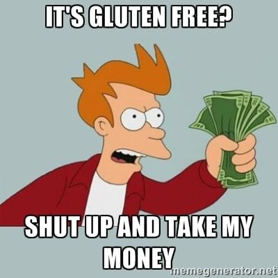 gluten-free-shut-up-and-take-my-money-meme
