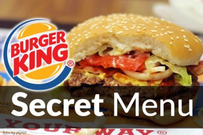 Burger King® Secret Menu